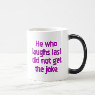 最後に笑う彼は冗談を得ませんでした モーフィングマグカップ