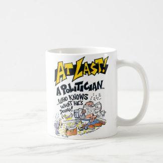 最後! 政治家WHOは彼がしていることを知っています! コーヒーマグカップ
