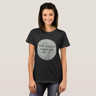 月は私に-満月それをさせます Tシャツ