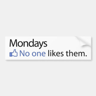 月曜日はの誰もそれらを好みます バンパーステッカー