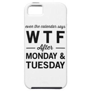 月曜日火曜日の後でさえもカレンダーはWTFを言います iPhone SE/5/5s ケース