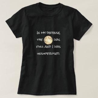 """""""月満月になり、私は監視されていなかったです""""は Tシャツ"""