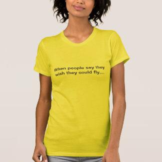 望むことは飛ぶことができます Tシャツ