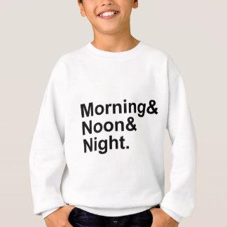 朝、正午及び夜共通句の表現 スウェットシャツ