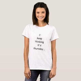 """木曜日お洒落な""""私はそれを考えることをです""""のTシャツ保ちます Tシャツ"""