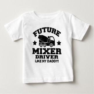 未来のミキサーの運転者は私のお父さんを好みます! ベビーTシャツ