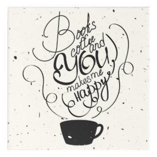 本コーヒーおよびあなたは私を幸せにさせます アクリルウォールアート