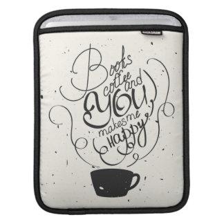本コーヒーおよびあなたは私を幸せにさせます iPadスリーブ
