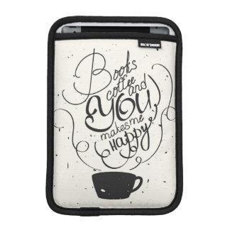 本コーヒーおよびあなたは私を幸せにさせます iPad MINIスリーブ