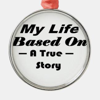 本当の物語に基づく私の生命 メタルオーナメント