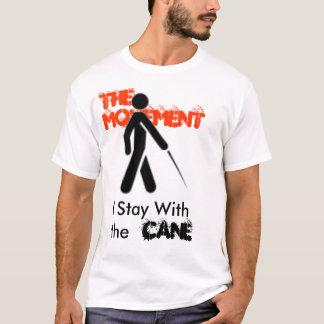 杖、私はの杖、動きととどまります Tシャツ