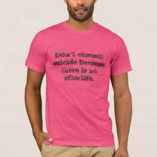 来世がないので自殺を託さないで下さい Tシャツ