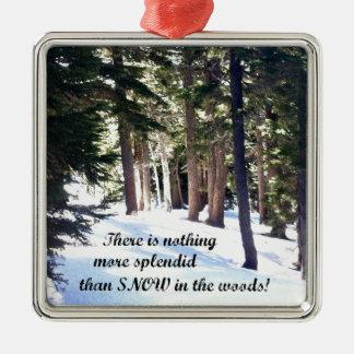 森の雪程に素晴しい何もありません メタルオーナメント