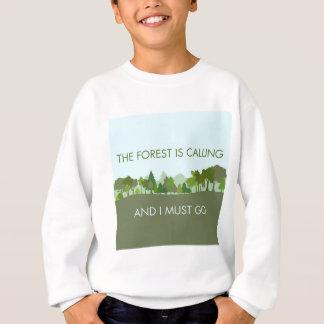 森林は呼んで、私は行かなければなりません スウェットシャツ