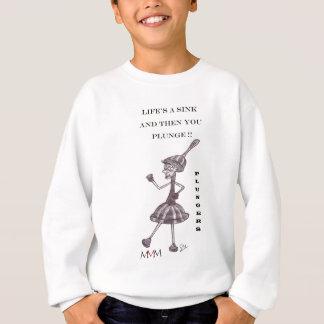 次にプランジャー- Lifes流しおよびあなた突進 スウェットシャツ