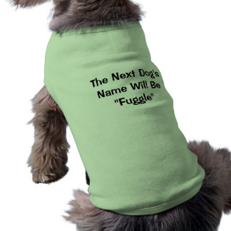 """次の犬の名前はです""""Fuggle """" ペット服"""