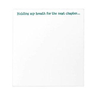 次の章のための私の呼吸を握ります… ノートパッド