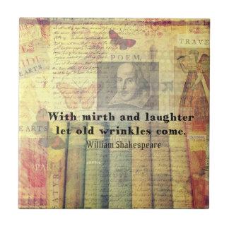 歓楽および笑い声の古いしわのシェークスピアの引用文 タイル