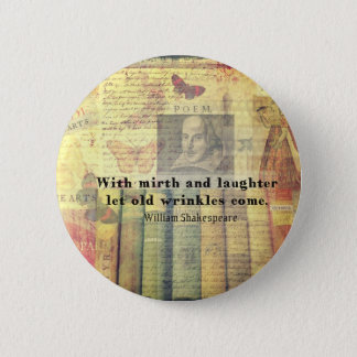 歓楽および笑い声の古いしわのシェークスピアの引用文 5.7CM 丸型バッジ