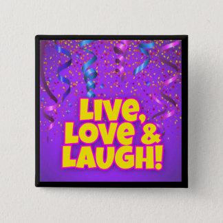 正方形ボタン-住んで下さい、愛して下さい及び笑わせて下さい! 5.1CM 正方形バッジ