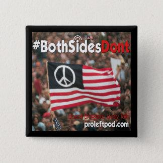 正方形ボタン- #BothSidesDont 缶バッジ