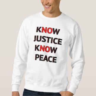 正義が平和を知っていることを知って下さい スウェットシャツ