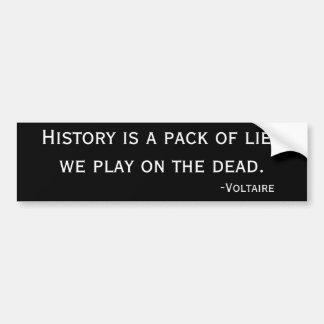 歴史は私達が死者で遊ぶうそ1パック。、…です バンパーステッカー