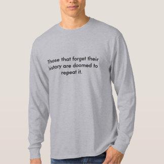 歴史を忘れるそれらはrに…運命づけられます tシャツ
