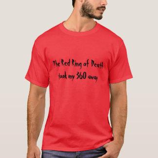 死の赤いリングは遠くにな私の360を取りました Tシャツ