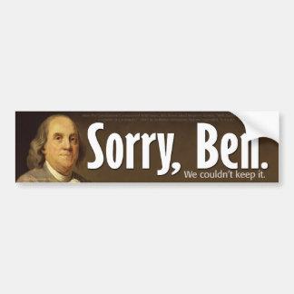 残念なベン-私達はそれを保つことができませんでした バンパーステッカー
