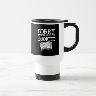 残念私の週末は予約されたおもしろいなコーヒー・マグです トラベルマグ
