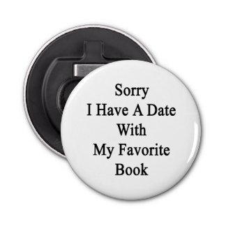 残念私は私のお気に入りのな本が付いている日付を過します 栓抜き