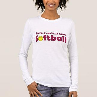 残念私は私ソフトボールのおもしろいなソフトボールのワイシャツを有してはいけません 長袖Tシャツ