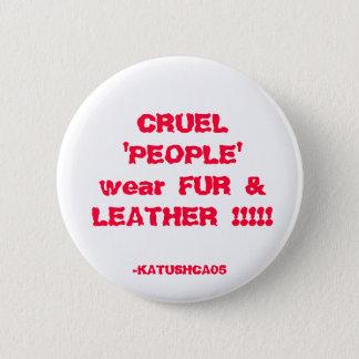 残酷な「人々」は毛皮及び革を!!!身に着けています!! 、- KATUS… 5.7CM 丸型バッジ
