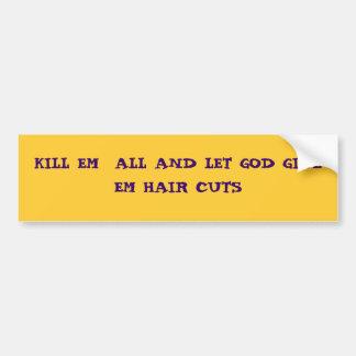 殺害EMはすべて神を与えますEMの毛の切口を可能にし、 バンパーステッカー