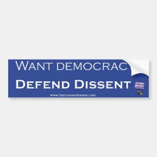 民主主義がほしいと思って下さいか。 意見の相違を守って下さい バンパーステッカー