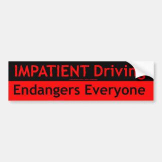 気短かな運転は皆を危険にさらします バンパーステッカー