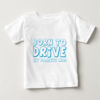 -気違い私の親を運転するために生まれて下さい! ベビーTシャツ