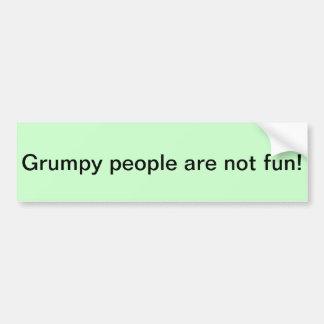 気難しい人々はおもしろいではないです! バンパーステッカー