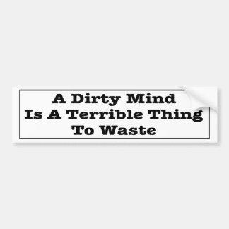 汚れた心は無駄になるべきひどい事です バンパーステッカー