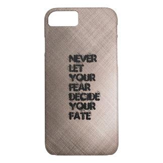決してあなたの恐れがあなたの運命を決定しないために注意して下さい iPhone 8/7ケース