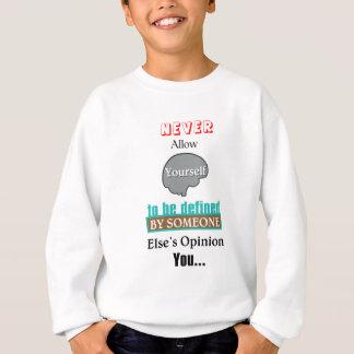 決してあなた自身を誰か他の人によって定義されることを許可しないで下さい スウェットシャツ