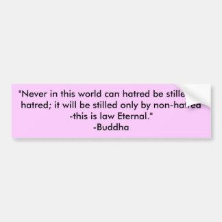 """""""…決してこの世界で憎悪はhによって静めることができません バンパーステッカー"""