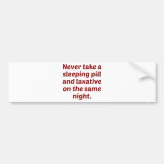 決してサムの催眠薬そして瀉下薬を取らないで下さい バンパーステッカー