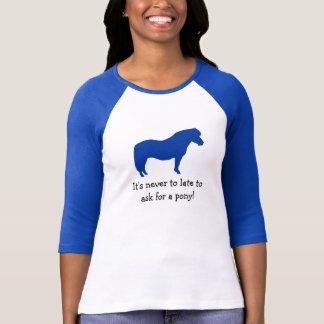決して余りに遅く子馬のために! Tシャツ