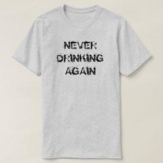 決して再度飲みます Tシャツ