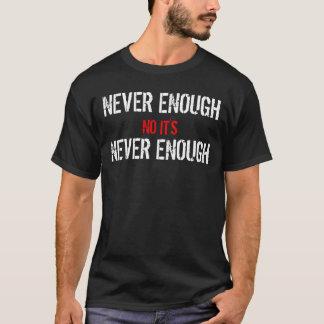 決して十分なティー Tシャツ
