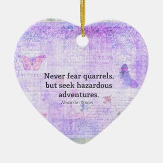 決して口論を恐れないで下さい、しかし危険な冒険を追求して下さい セラミックオーナメント