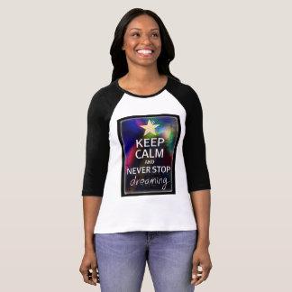 決して夢を見ることを止めないで下さい Tシャツ