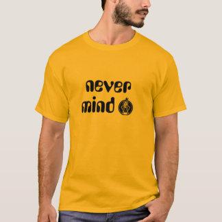 決して気にしないで下さい Tシャツ
